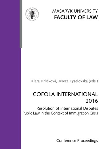 Obálka pro COFOLA INTERNATIONAL 2016. Resolution of International Disputes Public Law in the Context of Immigration Crisisof Immigration Crisis – COFOLA INTERNATIONAL 2016. Conference Proceedings