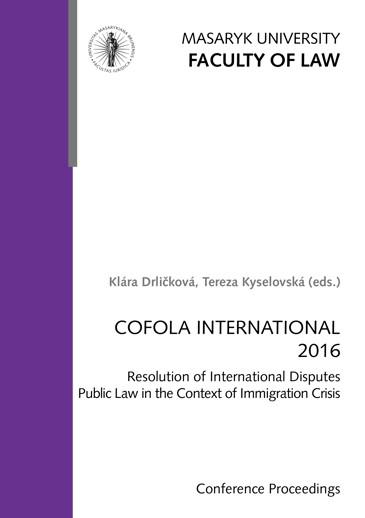 Obálka pro COFOLA INTERNATIONAL 2016. Resolution of International Disputes Public Law in the Context of Immigration Crisisof Immigration Crisis – COFOLA INTERNATIONAL 2016. Conference Proceedings