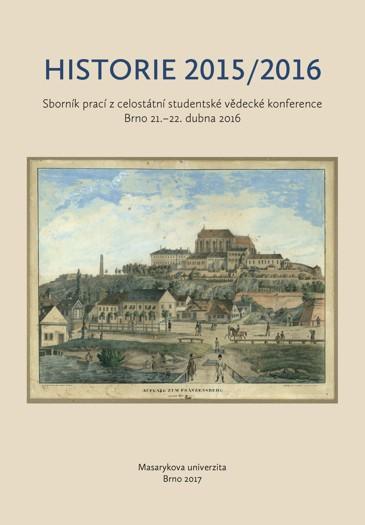 Obálka pro Historie 2015/2016. Sborník prací z celostátní studentské vědecké konference. Brno 21.–22. dubna 2016