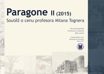 Obálka pro Paragone II (2015): Soutěž o cenu profesora Milana Tognera. Sborník příspěvků z konference studentů dějin umění