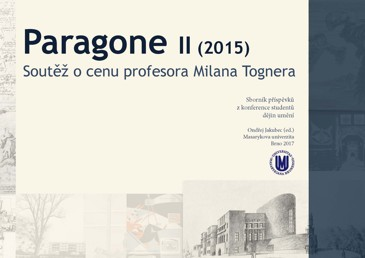 Obálka pro Paragone II (2015). Soutěž o cenu profesora Milana Tognera. Sborník příspěvků z konference studentů dějin umění