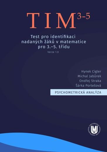 Obálka pro Psychometrická analýza TIM3–5 – Testu pro identifikaci nadaných žáků v matematice pro 3.–5. třídu