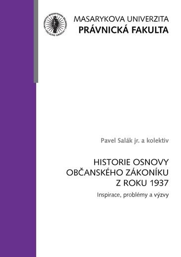 Obálka pro Historie osnovy Občanského zákoníku z roku 1937. Inspirace, problémy a výzvy