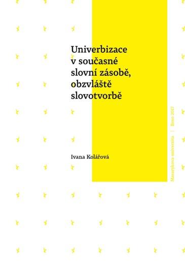 Obálka pro Univerbizace v současné slovní zásobě, obzvláště slovotvorbě