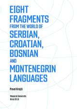 Eight Fragments from the World of Serbian, Croatian, Bosnian and Montenegrin Languages. Selected South Slavonic Studies 1