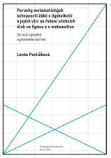 Obálka pro Poruchy matematických schopností žáků s dyskalkulií a jejich vliv na řešení učebních úloh ve fyzice a v matematice. Shrnutí výsledků výzkumného šetření