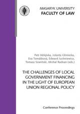 Obálka pro The Challenges of Local Government Financing in the Light of European Union Regional Policy. Conference Proceedings