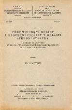 Předmiocenní relief a miocenní plošiny v oblastí střední Svratky/Le relief prémiocène et les plates-formes miocènnes dans la région de la Svratka moyenne