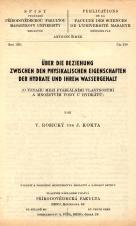 Über die Beziehung zwischen den physikalischen Eigenschaften der Hydrate und ihrem Wassergehalt/O vztahu mezi fysikálními vlastnostmi a množstvím vody u hydrátů