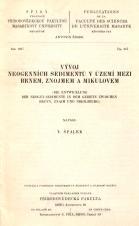 Vývoj neogenních sedimentů v území mezi Brnem, Znojmem a Mikulovem/Die Entwicklung der Neogen-Sedimente in dem Gebiete zwischen Brünn, Znaim und Nikolsburg