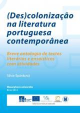 (Des)colonização na literatura portuguesa contemporânea. Breve antologia de textos literários e ensaísticos com atividades