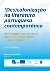 Obálka pro (Des)colonização na literatura portuguesa contemporânea. Breve antologia de textos literários e ensaísticos com atividades