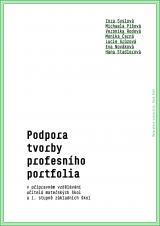 Obálka pro Podpora tvorby profesního portfolia v přípravném vzdělávání učitelů mateřských škol a 1. stupně základních škol
