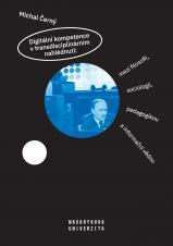 Obálka pro Digitální kompetence v transdisciplinárním nahlédnutí: mezi filosofií, sociologií, pedagogikou a informační vědou
