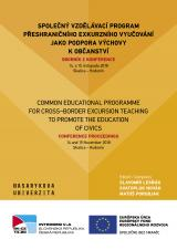 Obálka pro Společný vzdělávací program přeshraničního exkurzního vyučování jako podpora výchovy k občanství. Sborník z konference. 14. a 15. listopadu 2018, Skalica – Hodonín