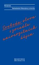 Obálka pro Svoboda slova v zrcadle univerzitních dějin. Munipress. Nakladatelství Masarykovy univerzity