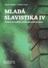 Obálka pro Mladá slavistika IV. Výzkum slovanského areálu: generační proměny