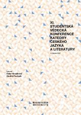XI. studentská vědecká konference Katedry českého jazyka a literatury. 14. března 2019