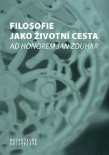 Obálka pro Filosofie jako životní cesta. Ad honorem Jan Zouhar
