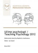 Učíme psychologii / Teaching Psychology 2012. Elektronický sborník příspěvků z konference