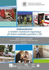 Obálka pro Dobrovolnictví a nestátní neziskové organizace při řešení následků povodní v ČR: Sborník z workshopu a semináře Protipovodňového vzdělávacího a výzkumného centra
