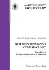Obálka pro FIRST BRNO ARBITRATION CONFERENCE 2017. Current Issues of International Commercial Arbitration (Conference Proceedings)
