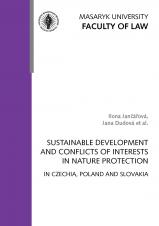Obálka pro Sustainable Development and Conflicts of Interests in Nature Protection in Czechia, Poland and Slovakia