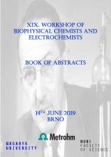 XIX. Workshop of Biophysical Chemists and Electrochemists. Book of abstracts