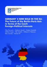 Obálka pro Germany's New Role in the EU: The Future of the Berlin-Paris Axis in Terms of the Czech Foreign-Political Interests
