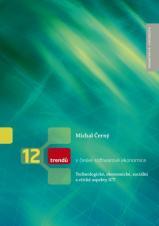 Obálka pro 12 trendů v české softwarové ekonomice. Technologické, ekonomické, sociální a etické aspekty ICT