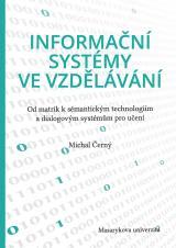 Obálka pro Informační systémy ve vzdělávání. Od matrik k sémantickým technologiím a dialogovým systémům pro učení
