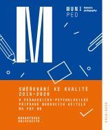 Obálka pro Směřování ke kvalitě 2016–2020 v pedagogicko-psychologické přípravě budoucích učitelů na PdF MU