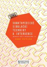 Obálka pro Somatopedické simulační techniky a intervence. Metodické texty k projektu MUNI 4.0. Pedagogická fakulta, studijní program Logopedie (Bc.)