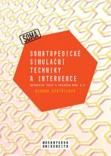 Somatopedické simulační techniky a intervence. Metodické texty k projektu MUNI 4.0. Pedagogická fakulta, studijní program Logopedie (Bc.)