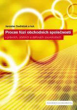 Proces fúzí obchodních společností v právních, účetních a daňových souvislostech