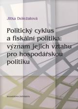 Obálka pro Politický cyklus a fiskální politika: význam jejich vztahu pro hospodářskou politiku