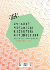 Obálka pro Speciálněpedagogická diagnostika oftalmopedická. Metodické texty k projektu MUNI 4.0. Pedagogická fakulta, studijní program Logopedie (Bc.)