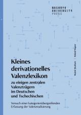 Obálka pro Kleines derivationelles Valenzlexikon zu einigen zentralen Valenzträgern im Deutschen und Tschechischen. Versuch einer kategorienübergreifenden Erfassung der Valenzrealisierung