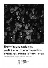 Obálka pro Exploring and explaining participation in local opposition: brown coal mining in Horní Jiřetín