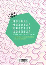 Obálka pro Speciálněpedagogická diagnostika logopedická. Metodické texty k projektu MUNI 4.0. Pedagogická fakulta, studijní program Logopedie (Bc.)