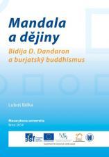 Mandala a dějiny. Bidija D. Dandaron a burjatský buddhismus