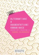 Obálka pro Alternativní a augmentativní komunikace. Metodické texty k projektu MUNI 4.0. Pedagogická fakulta, studijní program Logopedie (Bc.)