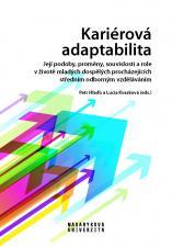 Obálka pro Kariérová adaptabilita. Její podoby, proměny, souvislosti a role v životě mladých dospělých procházejících středním odborným vzděláváním