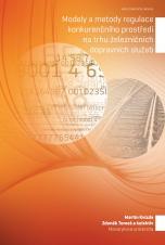 Obálka pro Modely a metody regulace konkurenčního prostředí na trhu železničních dopravních služeb