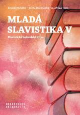 Obálka pro Mladá slavistika V. Slavistická badatelská dílna