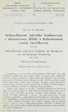 Arrhenoblastom vaječníku kombinovaný s adenomysou dělohy a druhostrannou cystou vaječníkovou / Arrhenoblastoma ovarii dextri kombiniert mit Adenomyosis uteri und linksseitiger Ovarialcyste