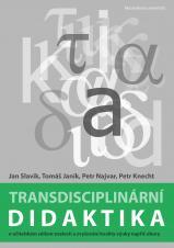 Obálka pro Transdisciplinární didaktika: o učitelském sdílení znalostí a zvyšování kvality výuky napříč obory