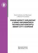 Obálka pro Právní aspekty sdílení dat v rámci informačních technologií konceptu Smart City v dopravě a jejich dopady do práva veřejných zakázek