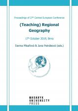 Obálka pro (Teaching) Regional Geography. Proceedings of 27th Central European Conference. 17th October 2019, Brno