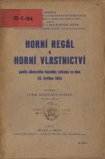 Obálka pro Horní regál a horní vlastnictví podle obecného horního zákona ze dne 23. května 1854